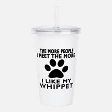 I Like More My Whippet Acrylic Double-wall Tumbler