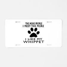 I Like More My Whippet Aluminum License Plate