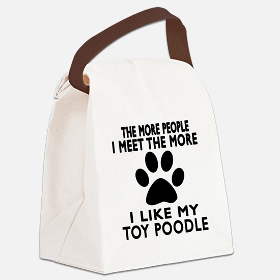 I Like More My Toy Poodle Canvas Lunch Bag