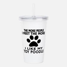 I Like More My Toy Poo Acrylic Double-wall Tumbler