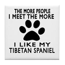 I Like More My Tibetan Spaniel Tile Coaster