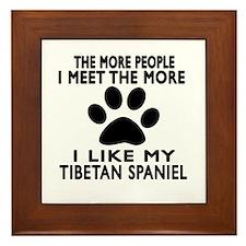 I Like More My Tibetan Spaniel Framed Tile