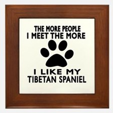 I Like More My Tibetan Spaniel Framed Tile