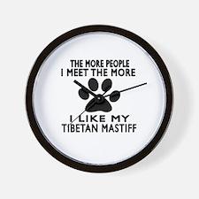 I Like More My Tibetan Mastiff Wall Clock