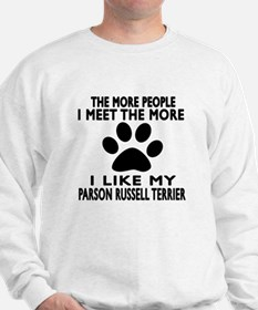 I Like More My Parson Russell Terrier Sweatshirt