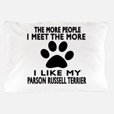 I Like More My Parson Russell Terrier Pillow Case
