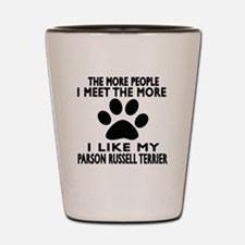 I Like More My Parson Russell Terrier Shot Glass