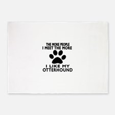 I Like More My Otterhound 5'x7'Area Rug