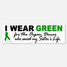 I Wear Green 2 (Saved My Sister's Life) Bumper Bumper Sticker