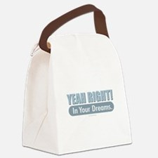 Yeah - In Your Dreams Canvas Lunch Bag