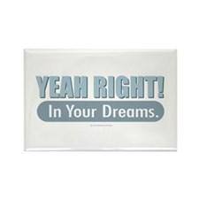 Yeah - In Your Dreams Magnets