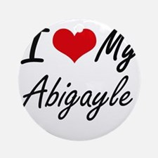I love my Abigayle Round Ornament