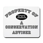 Property of a Conservation Adviser Mousepad
