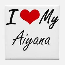 I love my Aiyana Tile Coaster