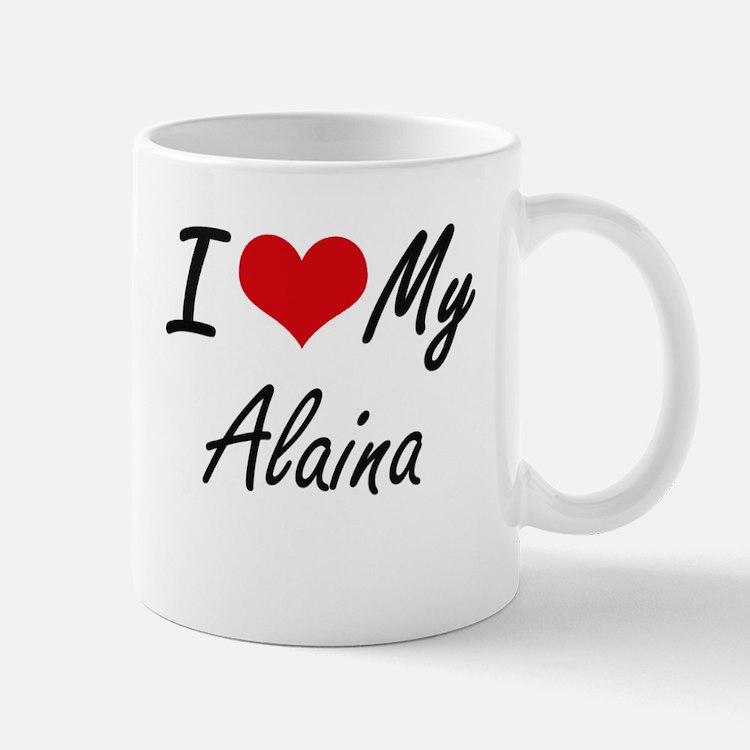 I love my Alaina Mugs
