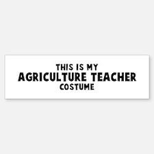 Agriculture Teacher costume Bumper Bumper Bumper Sticker