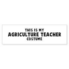 Agriculture Teacher costume Bumper Bumper Sticker