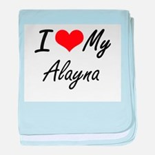 I love my Alayna baby blanket