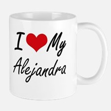 I love my Alejandra Mugs