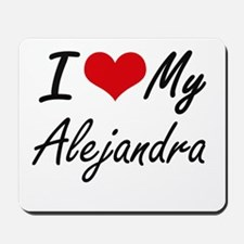 I love my Alejandra Mousepad