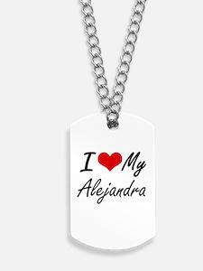 I love my Alejandra Dog Tags