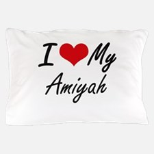 I love my Amiyah Pillow Case