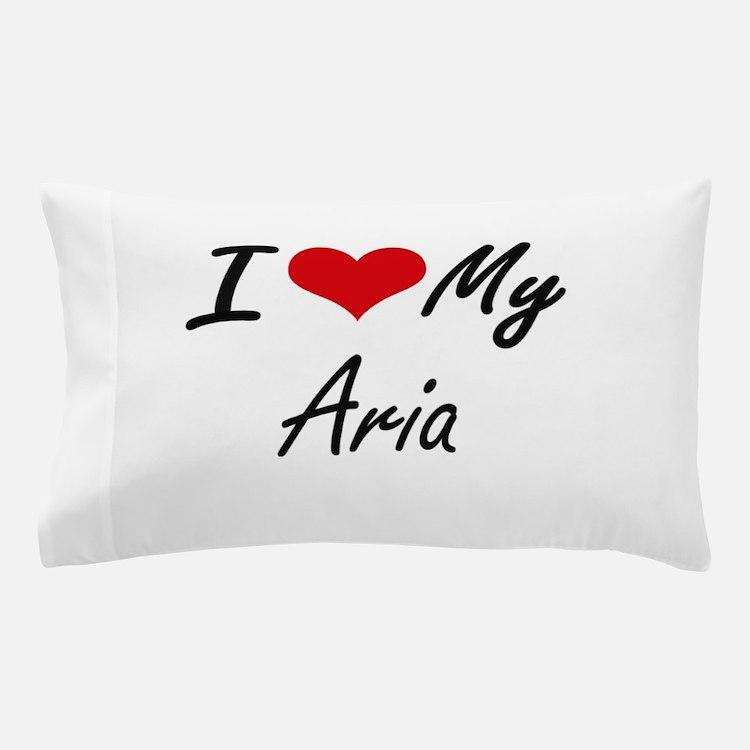 I love my Aria Pillow Case