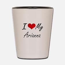 I love my Arianna Shot Glass