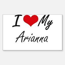 I love my Arianna Decal