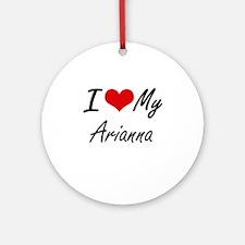I love my Arianna Round Ornament