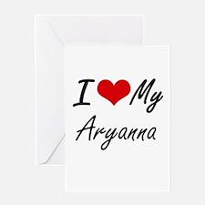 I love my Aryanna Greeting Cards