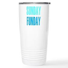 SUNDAY FUNDAY Travel Mug