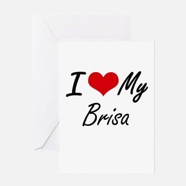 I love my Brisa Greeting Cards