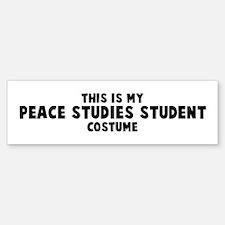 Peace Studies Student costume Bumper Bumper Bumper Sticker