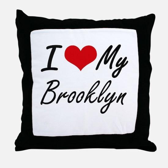 I love my Brooklyn Throw Pillow