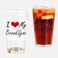 I love my Brooklynn Drinking Glass