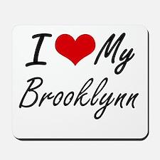 I love my Brooklynn Mousepad