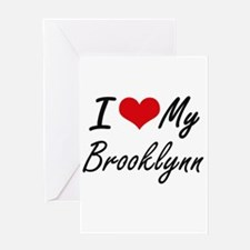 I love my Brooklynn Greeting Cards