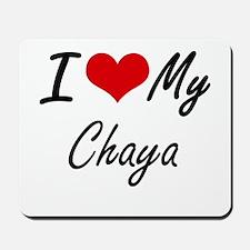I love my Chaya Mousepad
