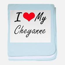 I love my Cheyanne baby blanket