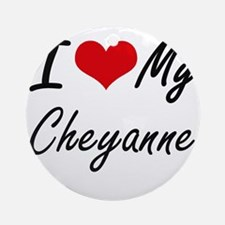 I love my Cheyanne Round Ornament