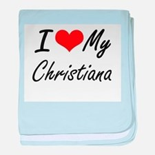 I love my Christiana baby blanket