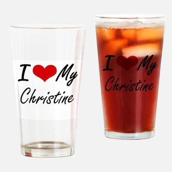 I love my Christine Drinking Glass