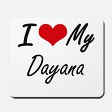 I love my Dayana Mousepad