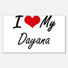 I love my Dayana Decal