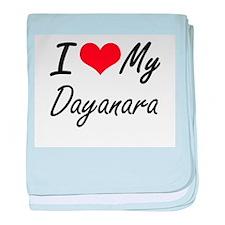 I love my Dayanara baby blanket