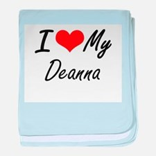 I love my Deanna baby blanket