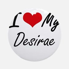I love my Desirae Round Ornament