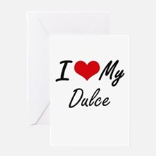 I love my Dulce Greeting Cards