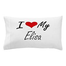 I love my Elisa Pillow Case